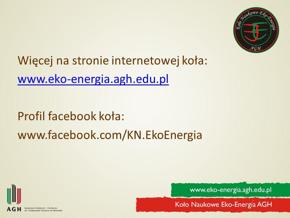 Więcej na stronie internetowej koła: www. eko-energia. agh. edu