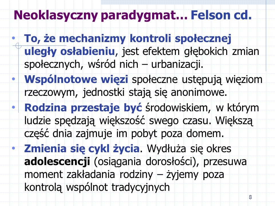 Neoklasyczny paradygmat… Felson cd.