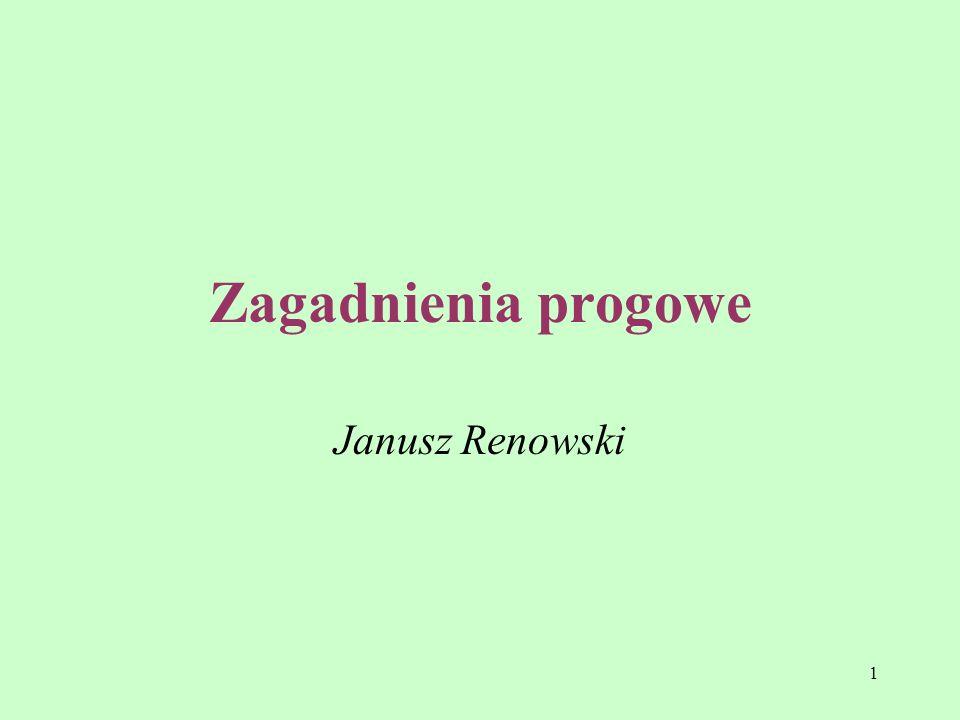 Zagadnienia progowe Janusz Renowski