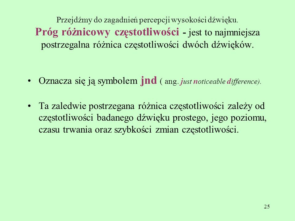 Oznacza się ją symbolem jnd ( ang. just noticeable difference).