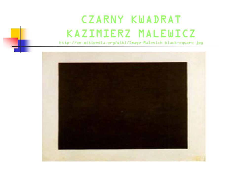 CZARNY KWADRAT KAZIMIERZ MALEWICZ http://en. wikipedia