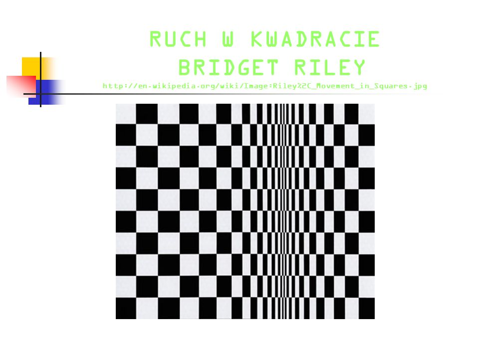 RUCH W KWADRACIE BRIDGET RILEY http://en. wikipedia