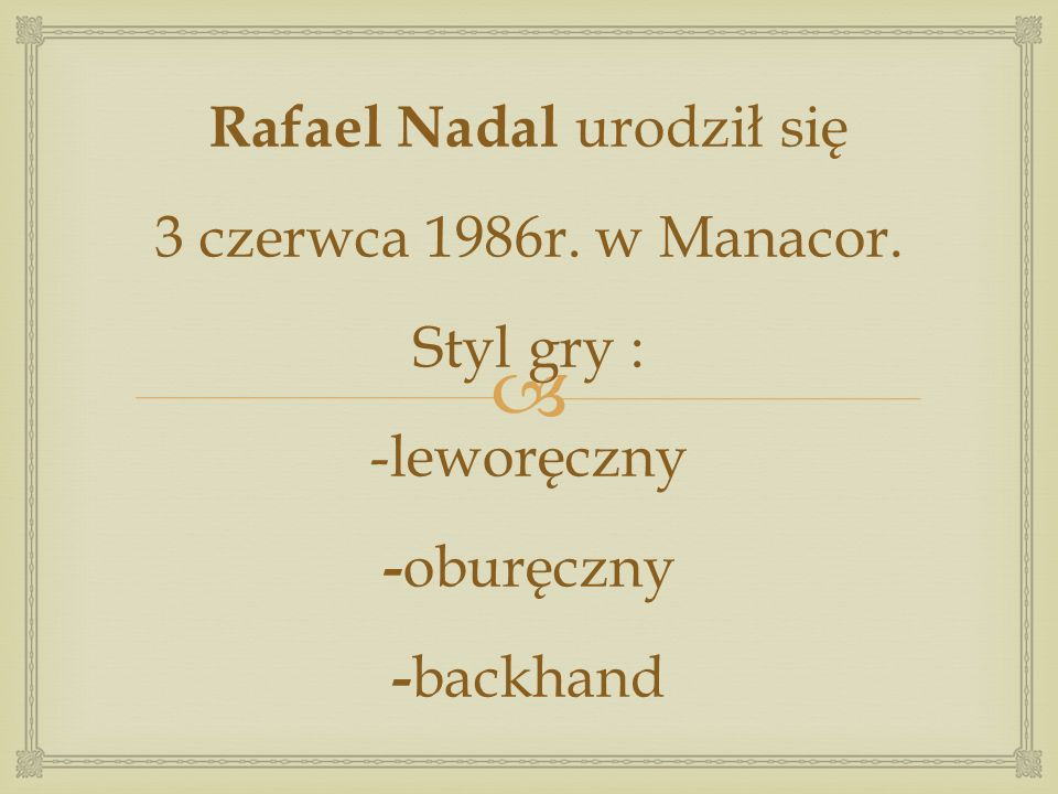 Rafael Nadal urodził się