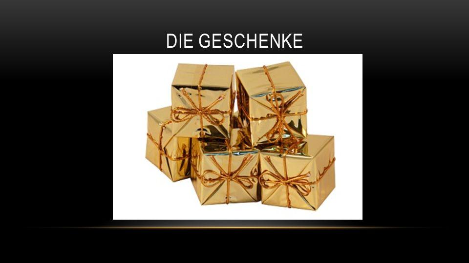 Die Geschenke