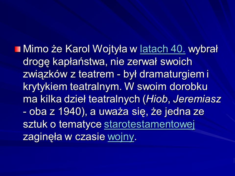 Mimo że Karol Wojtyła w latach 40