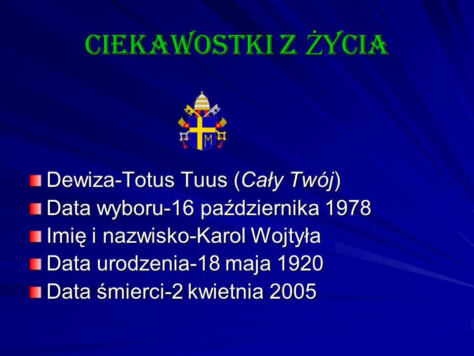 Ciekawostki z Życia Dewiza-Totus Tuus (Cały Twój)