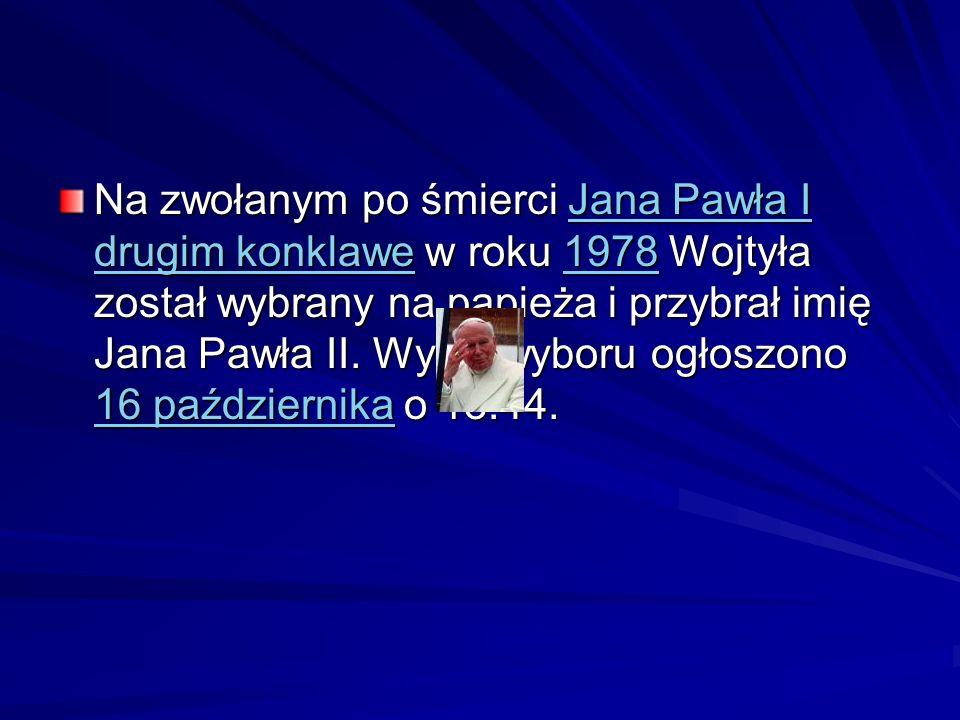 Na zwołanym po śmierci Jana Pawła I drugim konklawe w roku 1978 Wojtyła został wybrany na papieża i przybrał imię Jana Pawła II.