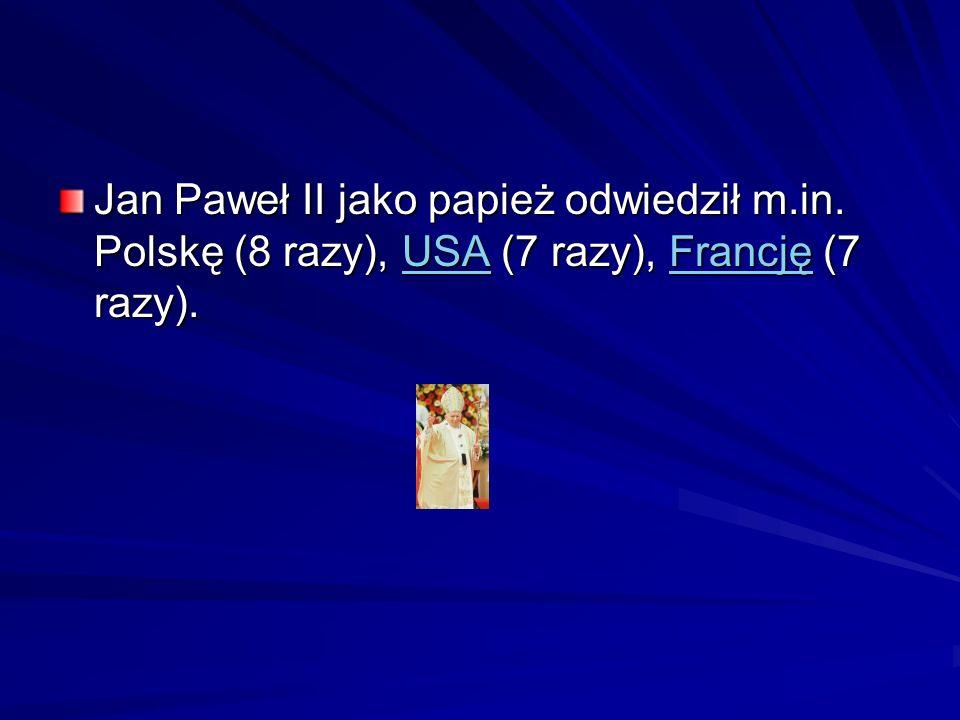 Jan Paweł II jako papież odwiedził m. in