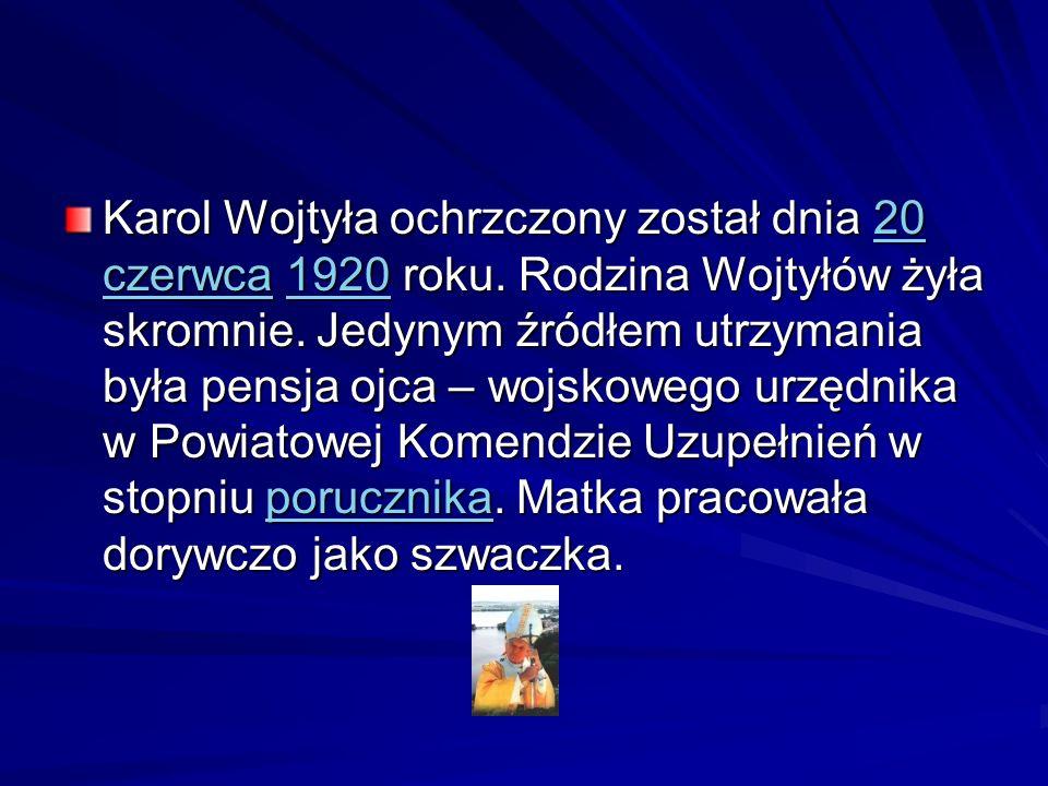 Karol Wojtyła ochrzczony został dnia 20 czerwca 1920 roku