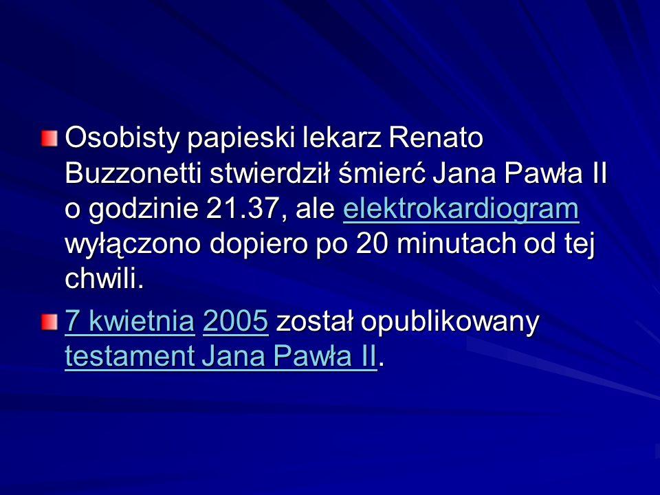 Osobisty papieski lekarz Renato Buzzonetti stwierdził śmierć Jana Pawła II o godzinie 21.37, ale elektrokardiogram wyłączono dopiero po 20 minutach od tej chwili.