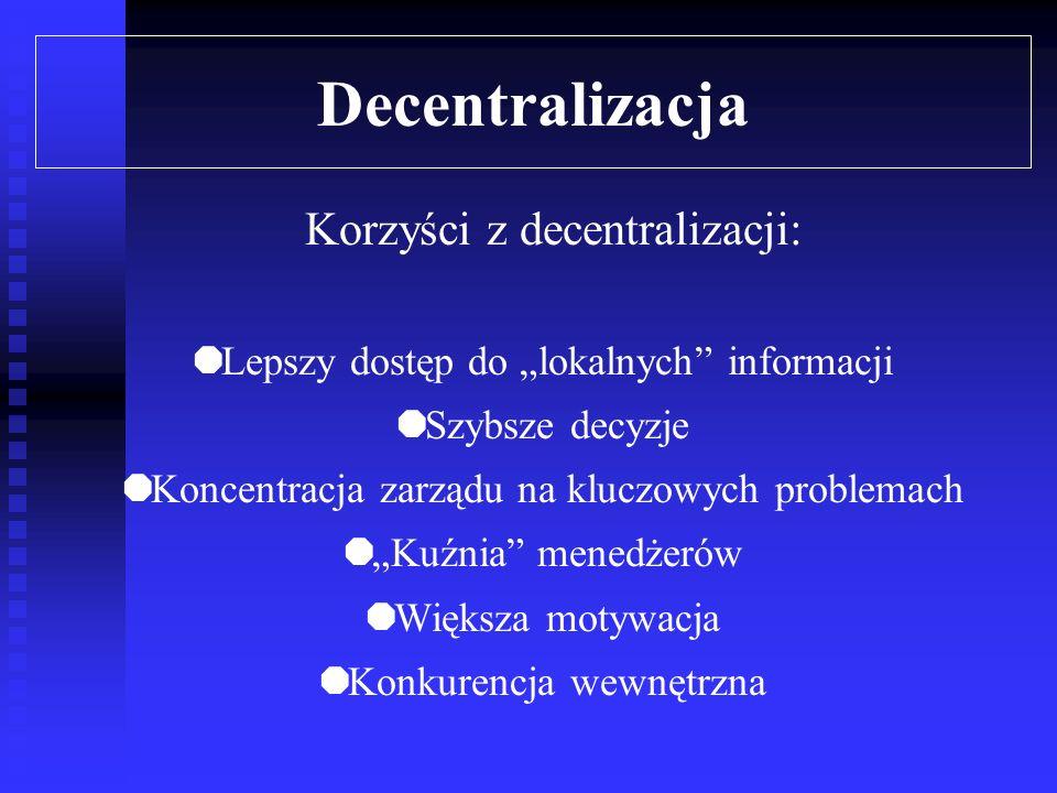 Decentralizacja Korzyści z decentralizacji: