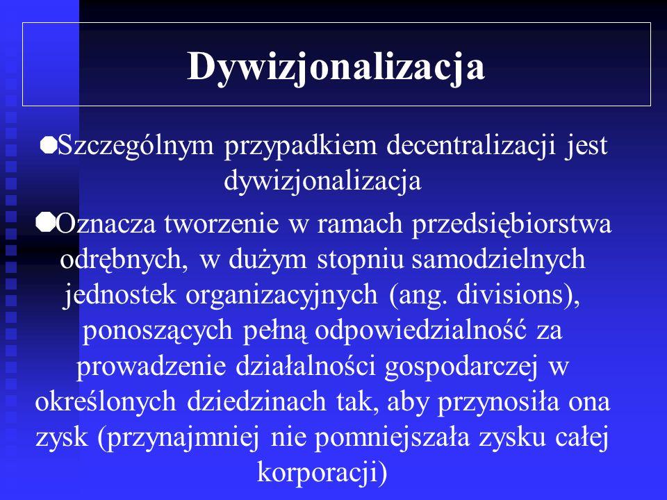 Szczególnym przypadkiem decentralizacji jest dywizjonalizacja