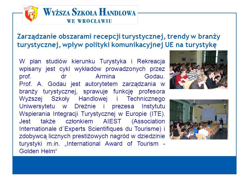 Zarządzanie obszarami recepcji turystycznej, trendy w branży turystycznej, wpływ polityki komunikacyjnej UE na turystykę.