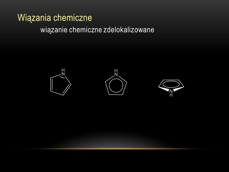 Wiązania chemiczne wiązanie chemiczne zdelokalizowane