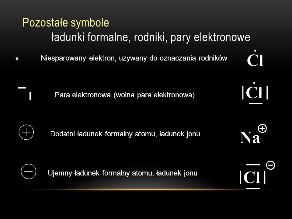Pozostałe symbole ładunki formalne, rodniki, pary elektronowe