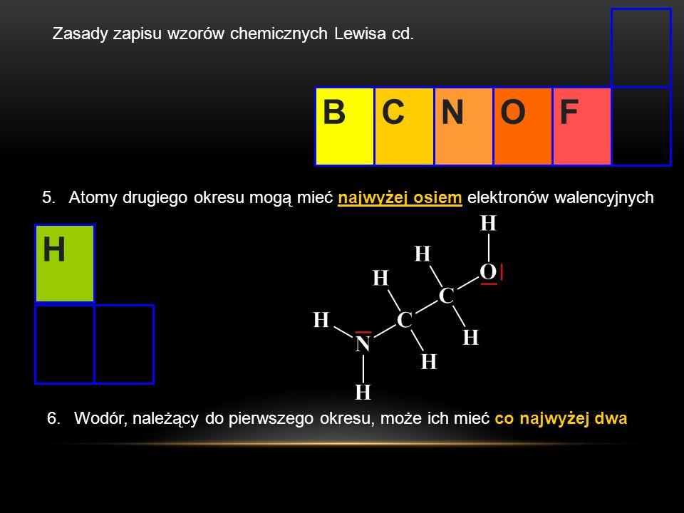 B C N O F H Zasady zapisu wzorów chemicznych Lewisa cd.