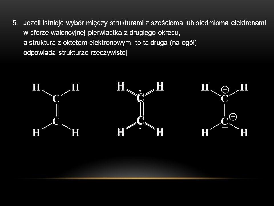 Jeżeli istnieje wybór między strukturami z sześcioma lub siedmioma elektronami