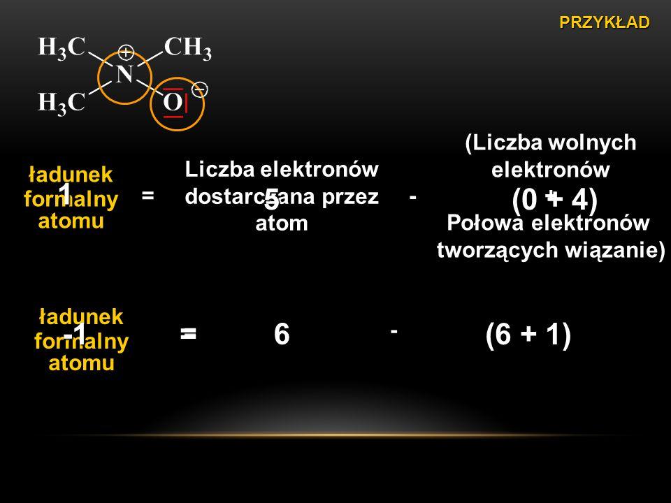 1 5 (0 + 4) -1 = 6 (6 + 1) (Liczba wolnych elektronów +