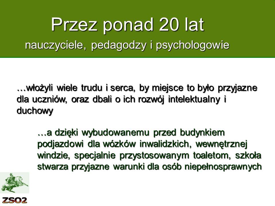 Przez ponad 20 lat nauczyciele, pedagodzy i psychologowie