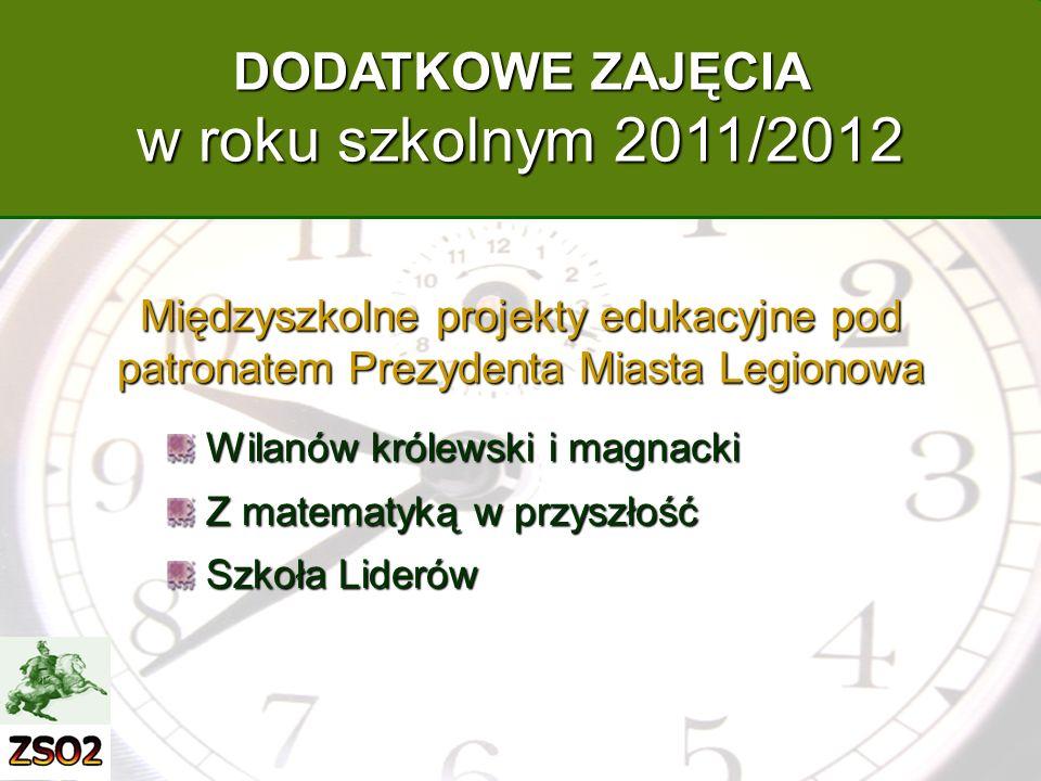 w roku szkolnym 2011/2012 DODATKOWE ZAJĘCIA