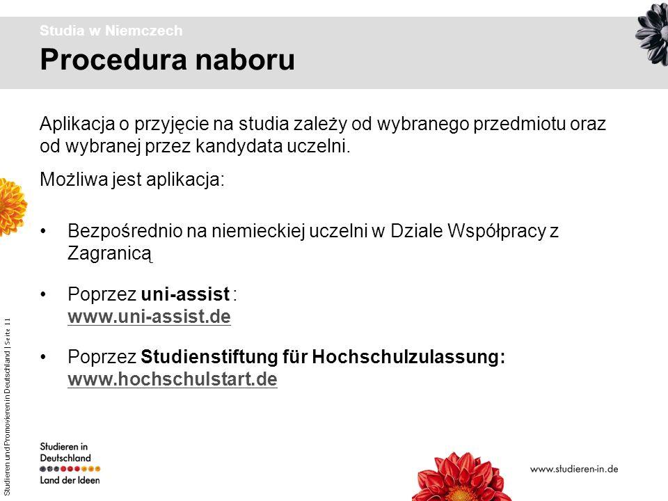 Studia w Niemczech Procedura naboru. Aplikacja o przyjęcie na studia zależy od wybranego przedmiotu oraz od wybranej przez kandydata uczelni.