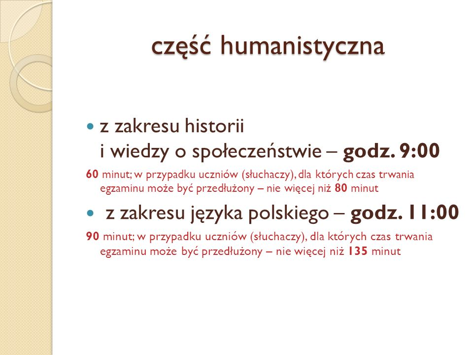 część humanistyczna z zakresu historii i wiedzy o społeczeństwie – godz. 9:00.