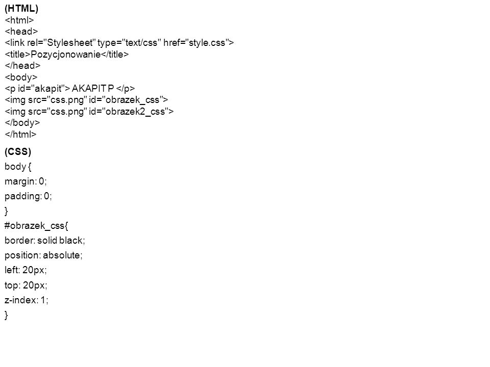 (HTML) <html> <head> <link rel= Stylesheet type= text/css href= style.css > <title>Pozycjonowanie</title>
