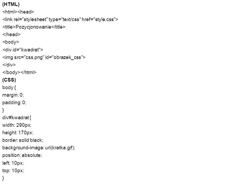 (HTML) <html><head> <link rel= stylesheet type= text/css href= style.css > <title>Pozycjonowanie</title>