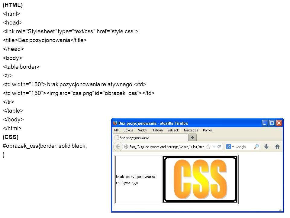(HTML) <html> <head> <link rel= Stylesheet type= text/css href= style.css > <title>Bez pozycjonowania</title>