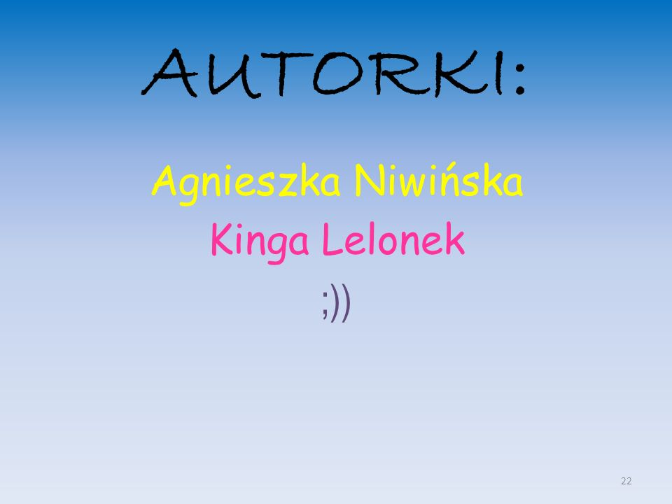 Agnieszka Niwińska Kinga Lelonek ;))