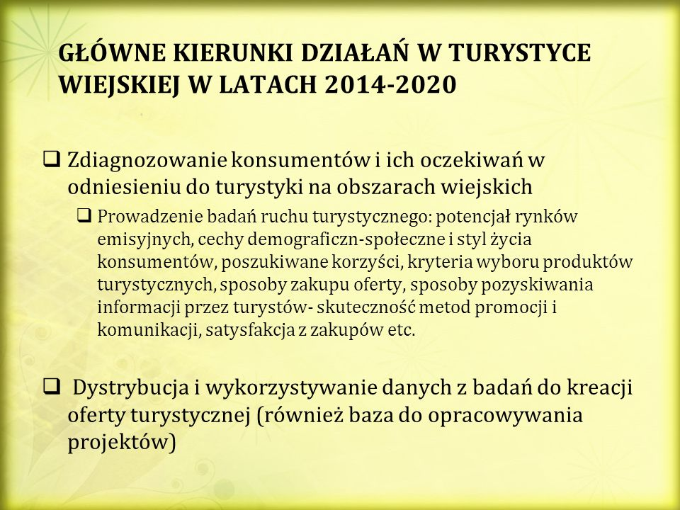GŁÓWNE KIERUNKI DZIAŁAŃ W TURYSTYCE WIEJSKIEJ W LATACH 2014-2020