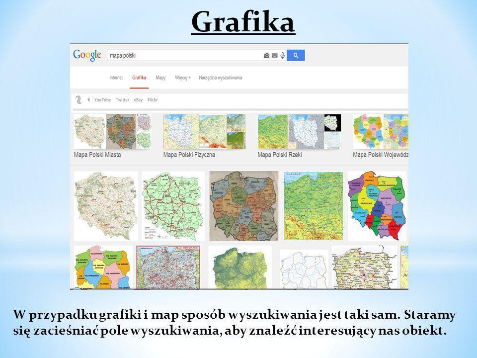 Grafika W przypadku grafiki i map sposób wyszukiwania jest taki sam.