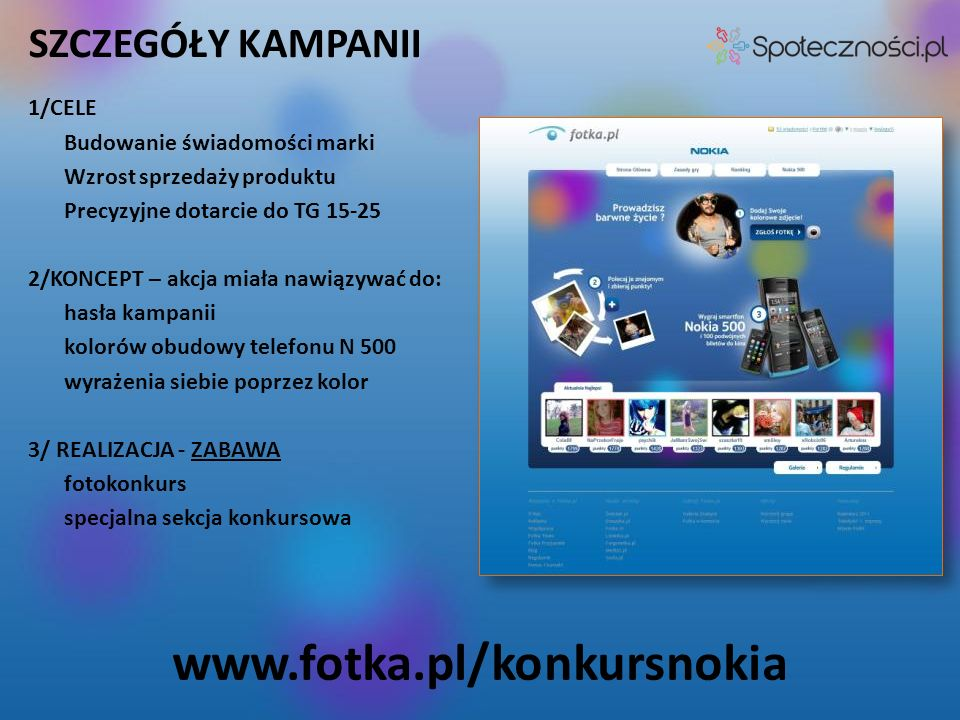 www.fotka.pl/konkursnokia SZCZEGÓŁY KAMPANII 1/CELE