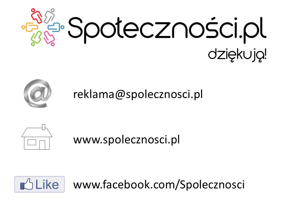 reklama@spolecznosci.pl www.spolecznosci.pl www.facebook.com/Spolecznosci