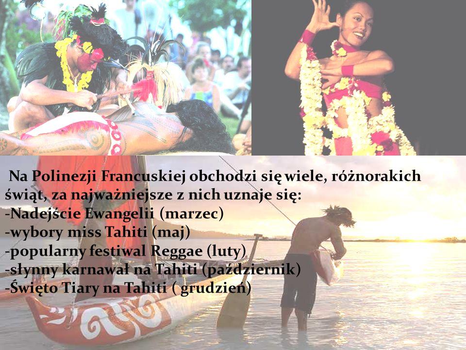 Na Polinezji Francuskiej obchodzi się wiele, różnorakich świąt, za najważniejsze z nich uznaje się: