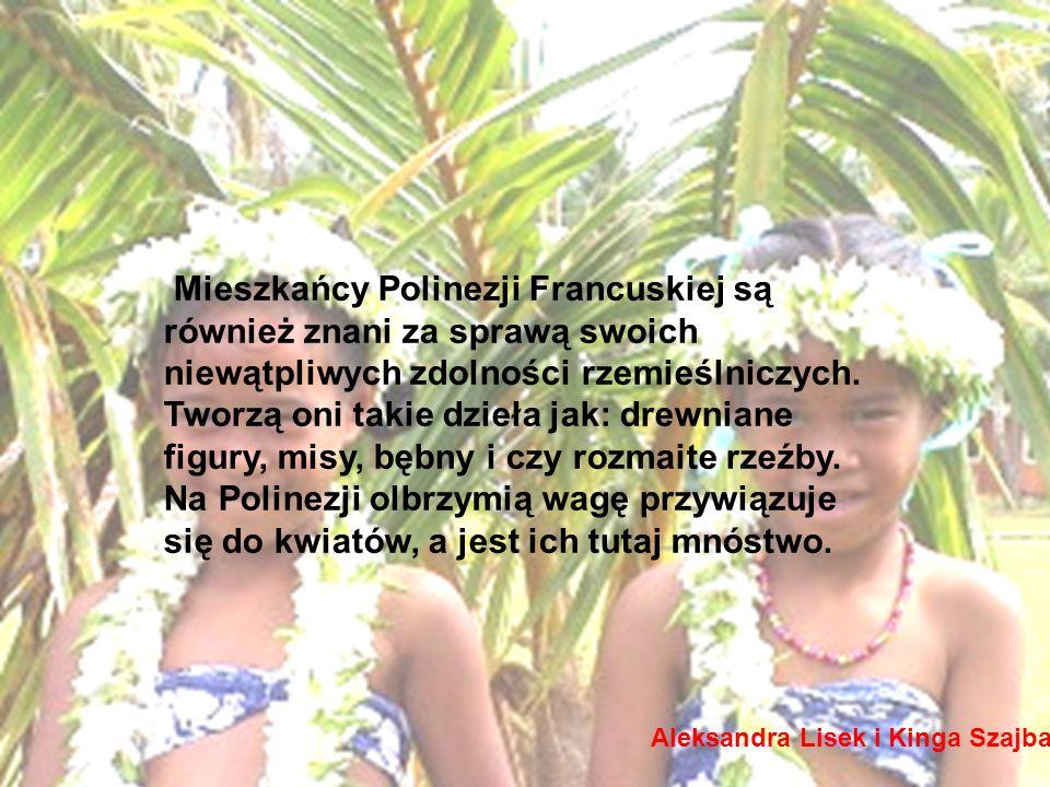 Mieszkańcy Polinezji Francuskiej są również znani za sprawą swoich niewątpliwych zdolności rzemieślniczych. Tworzą oni takie dzieła jak: drewniane figury, misy, bębny i czy rozmaite rzeźby. Na Polinezji olbrzymią wagę przywiązuje się do kwiatów, a jest ich tutaj mnóstwo.