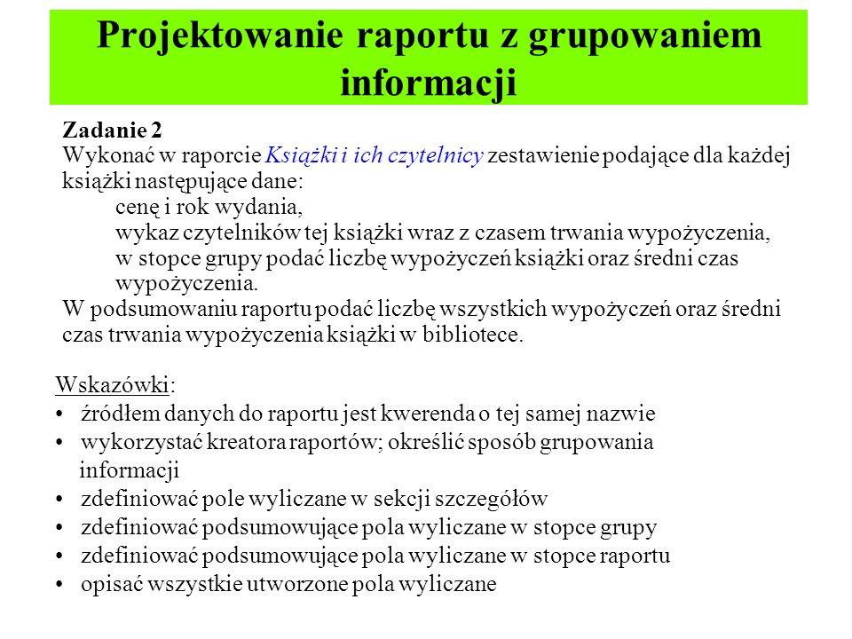 Projektowanie raportu z grupowaniem informacji