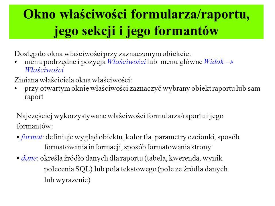Okno właściwości formularza/raportu, jego sekcji i jego formantów