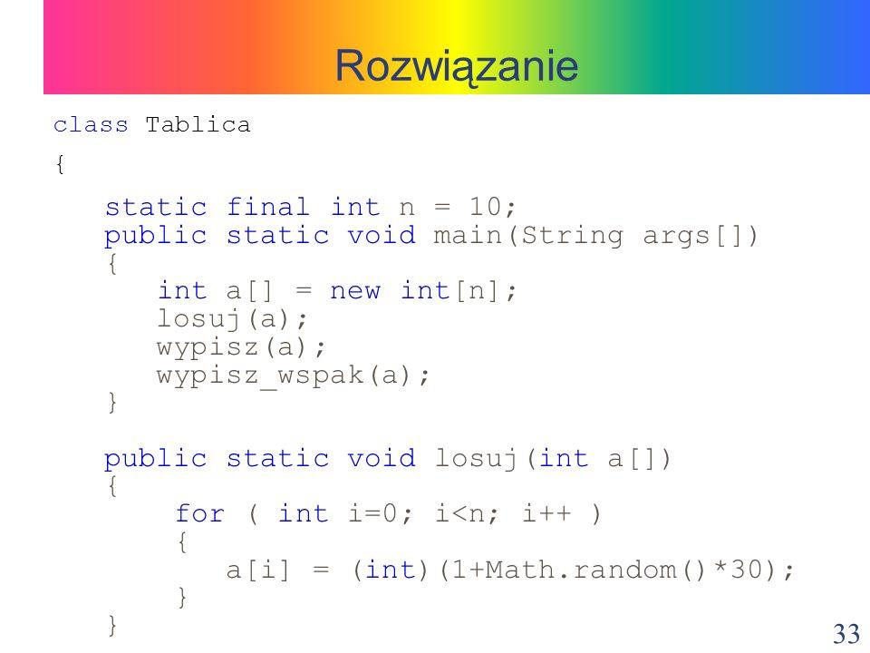 Rozwiązanie static final int n = 10;