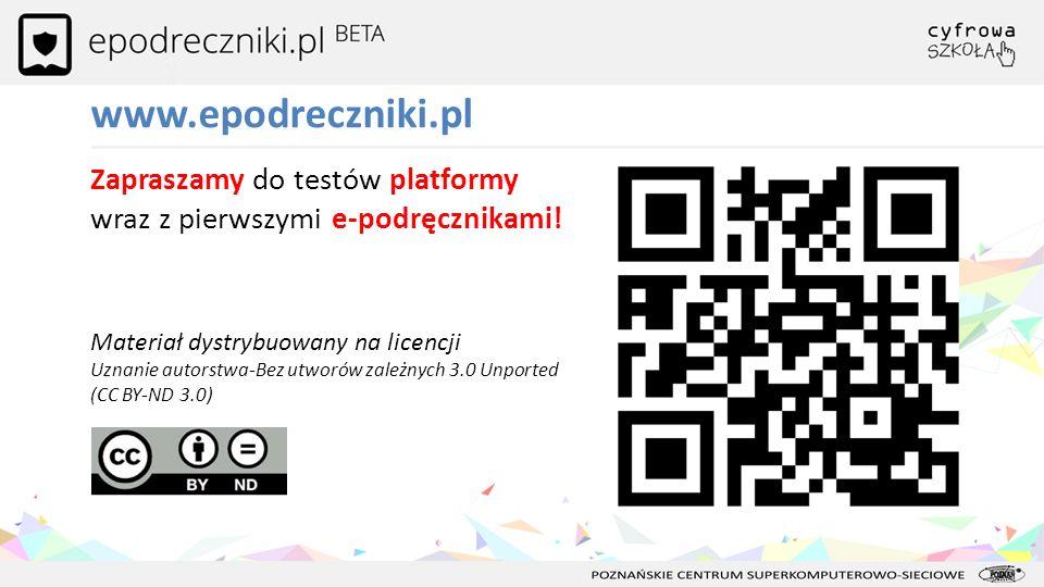 www.epodreczniki.pl Zapraszamy do testów platformy wraz z pierwszymi e-podręcznikami!