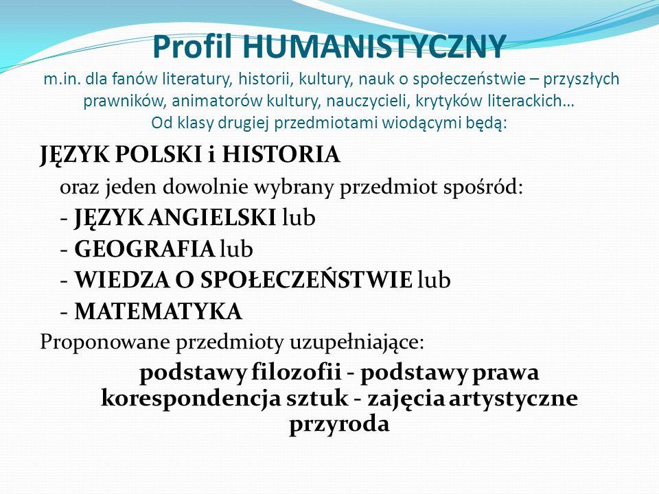 Profil HUMANISTYCZNY m. in