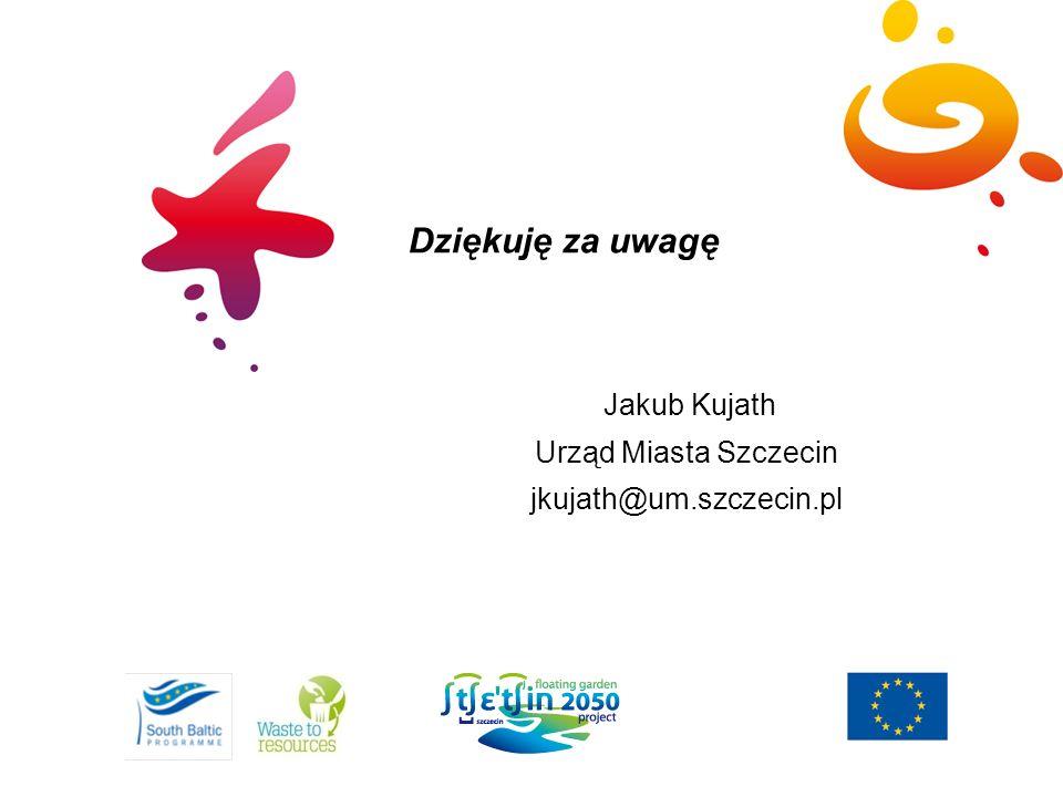 Dziękuję za uwagę Jakub Kujath Urząd Miasta Szczecin