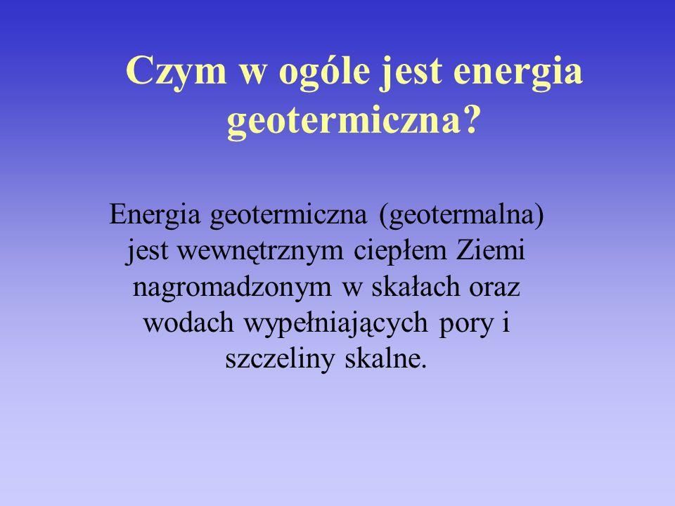 Czym w ogóle jest energia geotermiczna