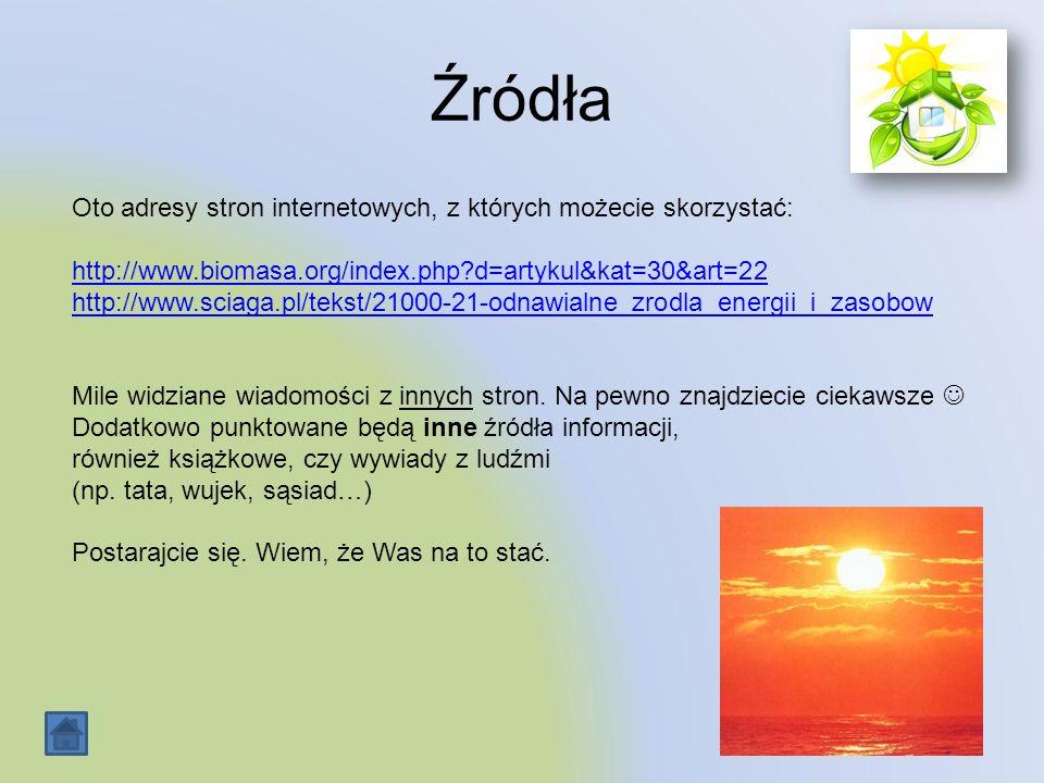 Źródła Oto adresy stron internetowych, z których możecie skorzystać:
