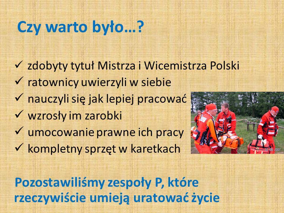 Czy warto było… zdobyty tytuł Mistrza i Wicemistrza Polski. ratownicy uwierzyli w siebie. nauczyli się jak lepiej pracować.