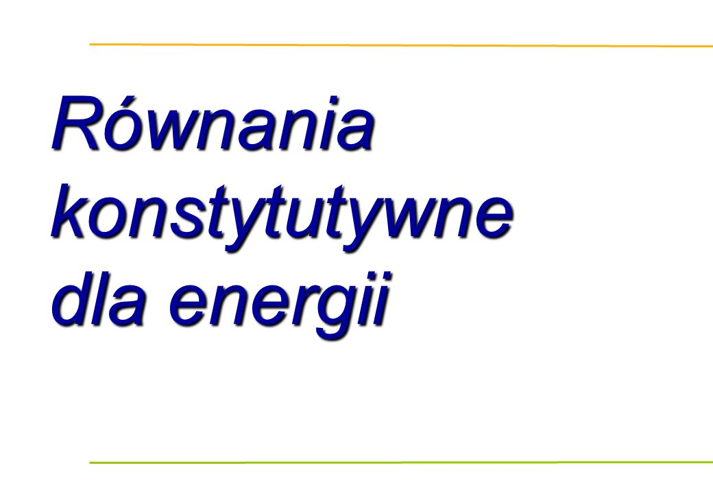 Równania konstytutywne dla energii