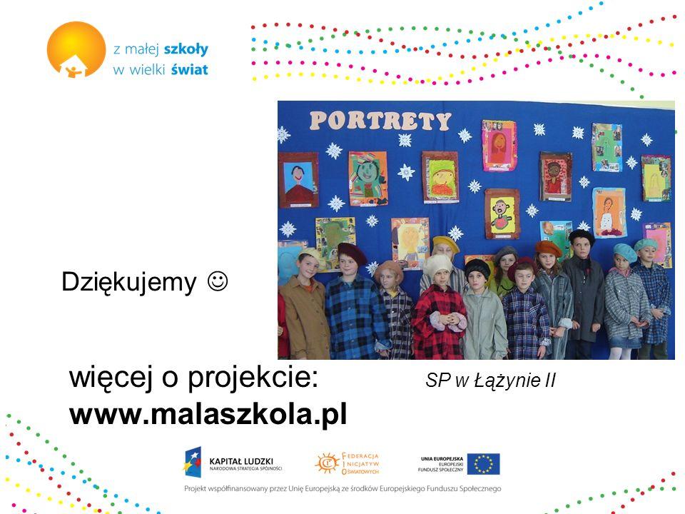 więcej o projekcie: www.malaszkola.pl