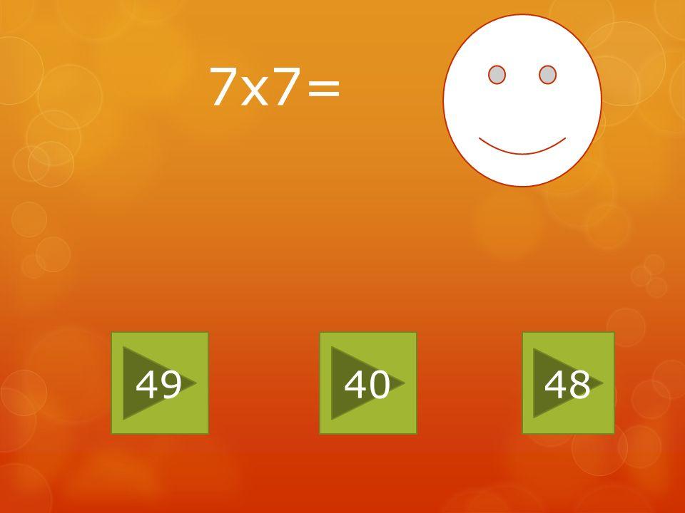 7x7= 49 40 48