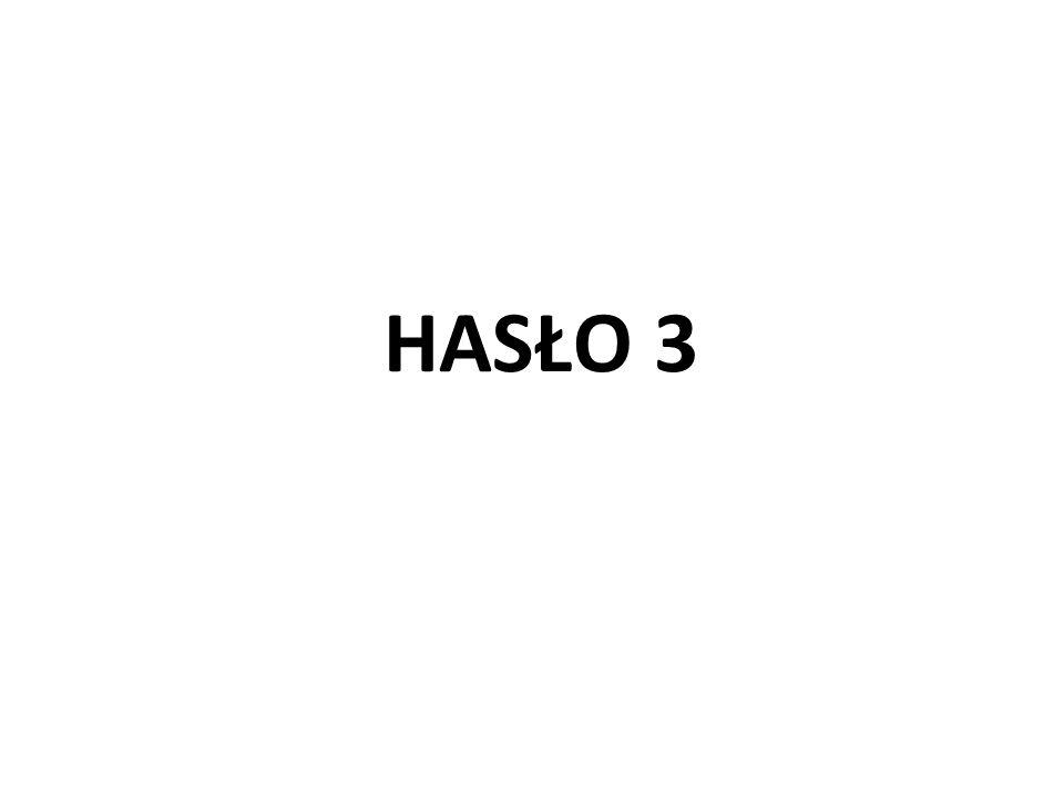 HASŁO 3