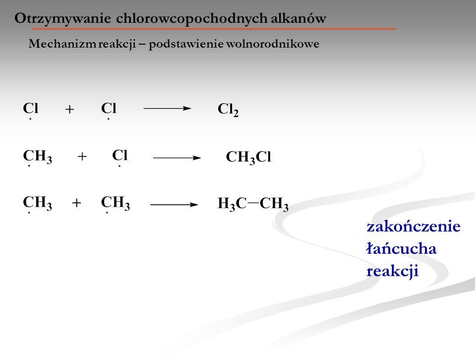 zakończenie łańcucha reakcji Otrzymywanie chlorowcopochodnych alkanów